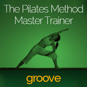 The Pilates Method Master Trainer Groove